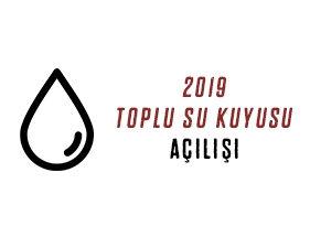 2019 Toplu Su Kuyusu Açılışı