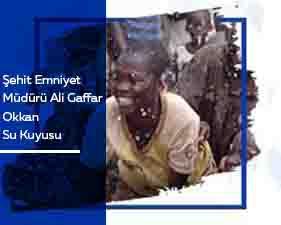 Şehit Emniyet Müdürü Ali Gaffar Okkan Su Kuyusu